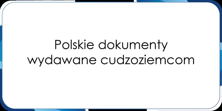 Polskie dokumenty wydawane cudzoziemcom