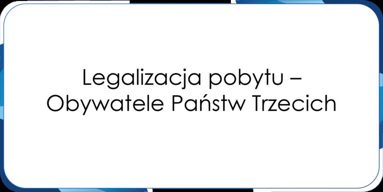 Legalizacja pobytu – Obywatele Państw Trzecich